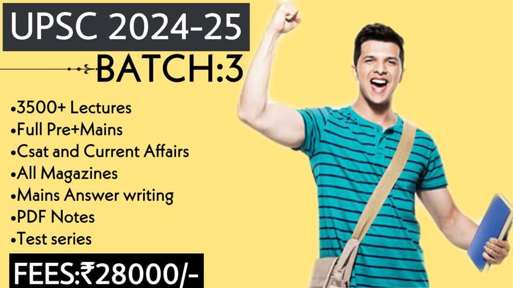 UPSC CSE/IAS 2024-25 (Batch-3)