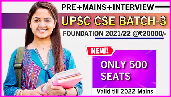 UPSC CSE Foundation 2021&22(Batch-3)
