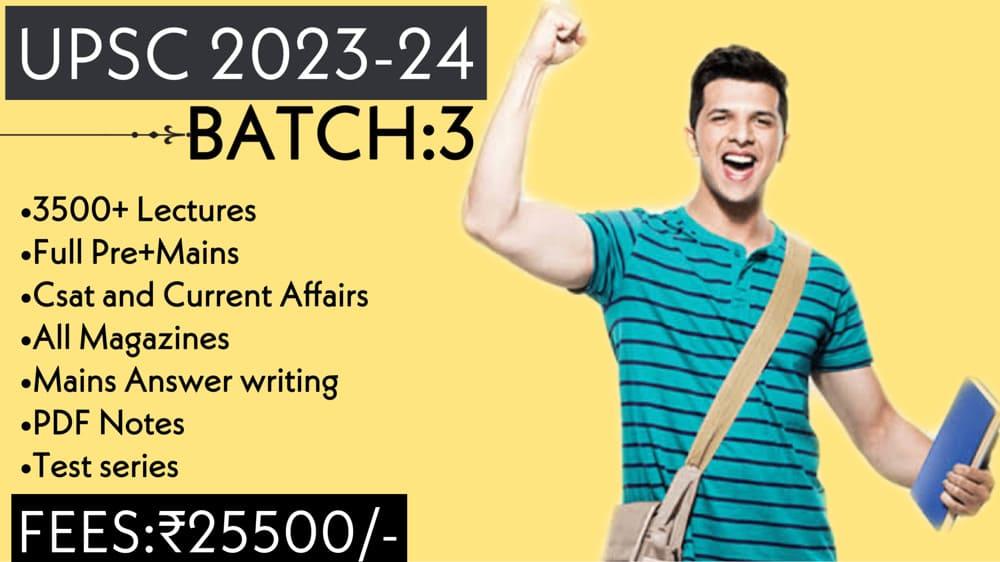 UPSC CSE/IAS 2023-24 (Batch-3)